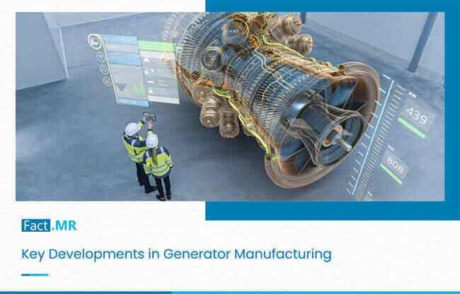 Key Developments in Generator Manufacturing